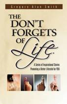 The Don't Forgets of Life