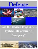 Have the Mexican Drug Cartels Evolved Into a Terrorist Insurgency?