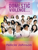 There Are Many Faces of Domestic Violence…
