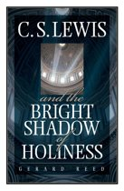 C.S. Lewis and the Bright Shadow/Holiness