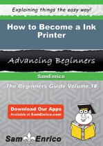 How to Become a Ink Printer