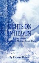 Lights on in Heaven - A Biography of the Spiritualist Medium Cerris Hulse