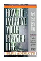 How To Improve Your Prayer Life
