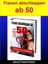 Frauen abschleppen ab 50