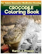 CROCODILE Coloring book for Adults Relaxation Meditation Blessing: Sketches Coloring Book Grayscale pictures