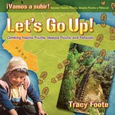 Let's Go Up! Climbing Machu Picchu, Huayna Picchu and Putucusi or a Peru Travel Trip Hiking One of the Seven Wonders of the World