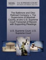 The Baltimore and Ohio Railroad Company V. the Supervisors of Marshall County, Et Ano U.S. Supreme Court Transcript of Record with Supporting Pleadings