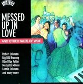 Roots N'Blues: Messed Up in Love & Other Tales of Woe