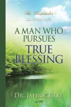 A Man Who Pursues True Blessing