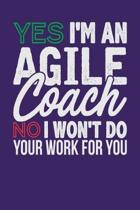 Yes I'm an Agile Coach No I Won't Do Your Work for You