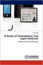 A Study of Smartphone Text Input Methods