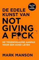 Boek cover De edele kunst van not giving a fuck van Mark Manson (Paperback)