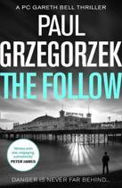 The Follow (Gareth Bell Thriller, Book 1)