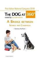 The Dog at 360�: A bridge between science and cynophilia