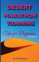Desert Marathon Training: Tips For Beginners, 2nd Edition