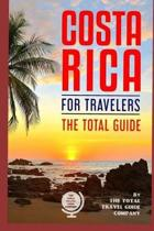 Costa Rica for Travelers. the Total Guide