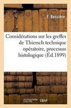 Quelques Consid�rations Sur Les Greffes de Thiersch Technique Op�ratoire, Processus Histologique