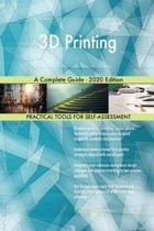 3D Printing a Complete Guide - 2020 Edition