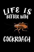 Life Is Better With Cockroach: Animal Nature Collection