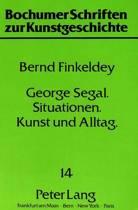 George Segal - Situationen - Kunst Und Alltag