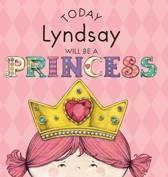 Today Lyndsay Will Be a Princess