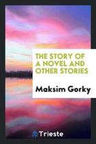 The Story of a Novel and Other Stories