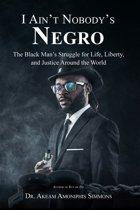 I Ain't Nobody's Negro