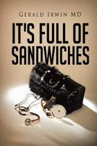 It's Full of Sandwiches
