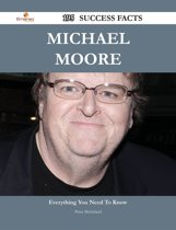 Michael Moore 195 Success Facts - Everything you need to know about Michael Moore