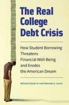 The Real College Debt Crisis: How Student Borrowing Threatens Financial Well-Being and Erodes the American Dream