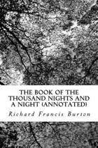 The Book of the Thousand Nights and a Night (Annotated)