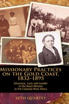 Missionary Practices on the Gold Coast, 1832-1895