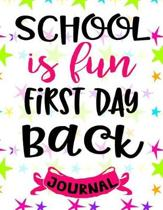 School Is Fun First Day Back Journal