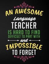An Awesome Language Teacher Is Hard to Find Difficult to Part with and Impossible to Forget