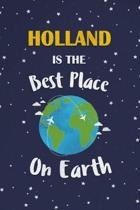 Holland Is The Best Place On Earth: Holland Souvenir Notebook