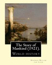 The Story of Mankind (1921), by Hendrik Willem Van Loon (Illustrated)