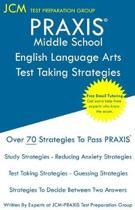 PRAXIS Middle School English Language Arts - Test Taking Strategies: PRAXIS 5047 Exam - PRAXIS English Language Arts Study Guide - Free Online Tutorin