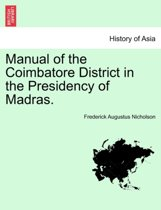 Manual of the Coimbatore District in the Presidency of Madras.