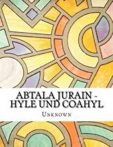 Abtala Jurain - Hyle Und Coahyl