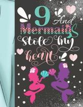 9 And Mermaids Stole My Heart: Magical Writing Journal Gift To Doodle And Write In - Blank Lined Journaling Diary For Mermaid Girls