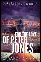 For the Love of Peter Jones