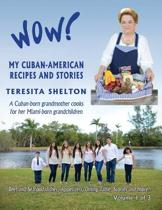Wow! My Cuban-American Recipes and Stories
