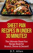 Sheet Pan Recipes in UNDER 30 minutes! The ultimate Sheet Pan Recipe Book for all of your Sheet Pan Meals including Brunch, Dinner & Dessert!