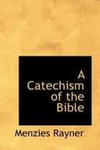 A Catechism of the Bible