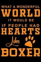 What A Wonderful World It Would Be If People Had Hearts Like Boxer: Cute Boxer lined journal gifts. Best Lined Journal gifts For Dog Lovers. This Cute