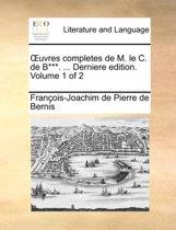 Uvres Completes de M. Le C. de B***. ... Derniere Edition. Volume 1 of 2