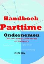 Handboek parttime ondernemen : gids voor zelfstandigen in deeltijd en freelancers