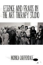 Essence and Praxis in the Art Therapy Studio