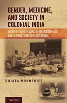 Gender, Medicine, and Society in Colonial India