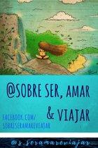 Sobre Ser, Amar & Viajar